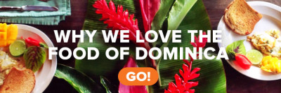 "A colorful table with flowers and food and the text ""Why we Love the food of Dominica"""